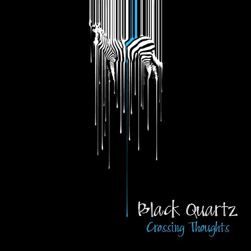 Crossing Thoughts by Black Quartz