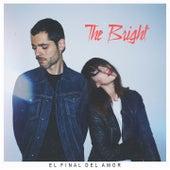 El Final del Amor by The Bright