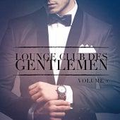 Lounge Club des Gentlemen, Vol. 2 (Ecoutez le son relaxant de la musique Lounge) by Various Artists