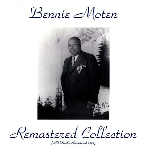 Remastered Collection (Remastered 2015) by Bennie Moten