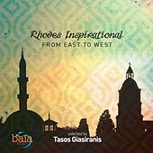 Rhodes Inspirational: From East to West by Tasos Giasiranis by Various Artists