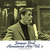 Remastered Hits, Vol. 2 (All tracks remastered) by Jacques Brel