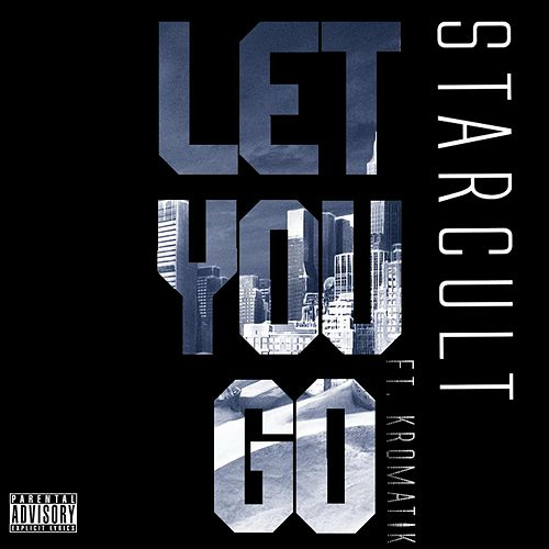 Let You Go (feat. Kromatik) by Star Cult
