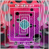 Out The Door by Spindrift