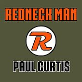 Redneck Man by Paul Curtis