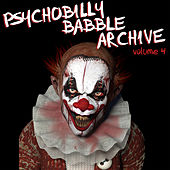 Psychobilly Babble Archive, Vol. 4 by Various Artists