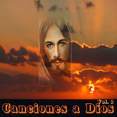 Canciones a Dios, Vol. 2 by Various Artists