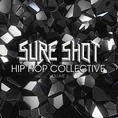 Sure Shot: Hip Hop Collective, Vol. 3 by Various Artists