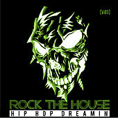 Rock the House: Hip Hop Dreams, Vol. 3 by Various Artists