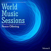 World Music Sessions: Peace Offering, Vol. 8 by Various Artists