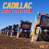 Cadillac Blues Collection, Vol. 7 by Various Artists
