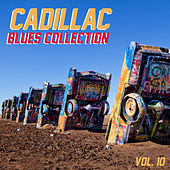 Cadillac Blues Collection, Vol. 10 by Various Artists