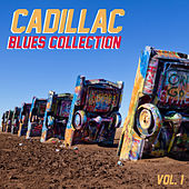 Cadillac Blues Collection, Vol. 1 by Various Artists