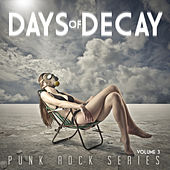 Days of Decay: Punk Rock Series, Vol. 3 by Various Artists