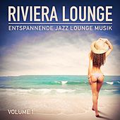 Riviera Lounge, Vol. 1 (Entspannende Jazz Lounge Musik) by Various Artists