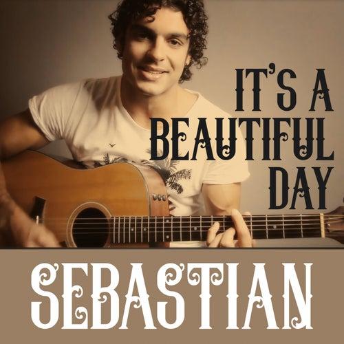 It's a Beautiful Day by Sebastian