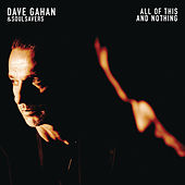 All of This and Nothing von Dave Gahan