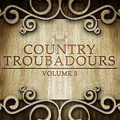 Country Troubadours, Vol. 3 by Various Artists