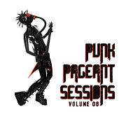 The Punk Pageant Sessions, Vol. 8 by Various Artists