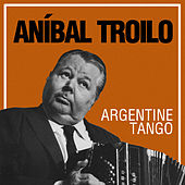 Argentine Tango by Anibal Troilo