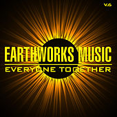 Earthworks Music: Everyone Together, Vol. 6 by Various Artists