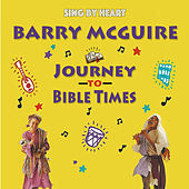Sing by Heart: Journey to Bible Times by Barry McGuire