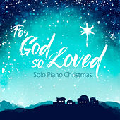 For God So Loved by Patricia Spedden