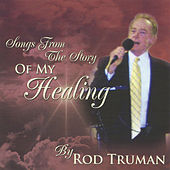 Songs from The Story of My Healing by Rod Truman