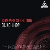 Summer Selection: Glitch Hop - EP by Various Artists