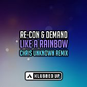 Like A Rainbow (Chris Unknown Radio Edit Remix) (feat. Mandy Edge) by Recon