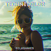 Technicolor by The Milkshakes