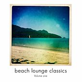 Beach Lounge Classics, Vol. 1 (Chill out & Lounge Grooves) by Various Artists