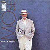 Ever Since The World Ended by Mose Allison