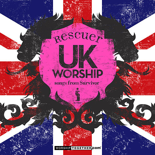 UK Worship Rescuer - Songs From Survivor by Various Artists