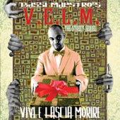 V.E.L.M. (Vivi E Lascia Morire) by Bassi Maestro