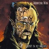 Lost In My Dreams by Medicine man