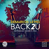 Back 2 U by Demarkus Lewis