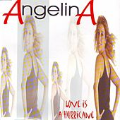 Love is a Hurricane by Angelina