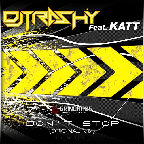 Don't Stop (feat. Katt) by DJ Trashy