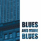 Blues and more blues by Various Artists