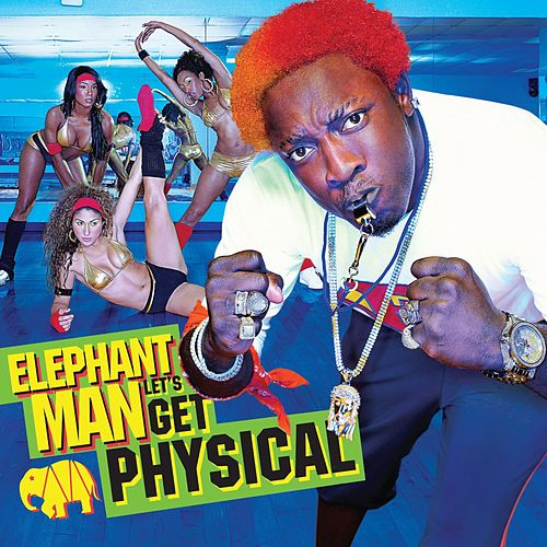 Let's Get Physical by Elephant Man