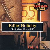 God Bless The Child, El Gran Jazz Vol. 4 by Billie Holiday