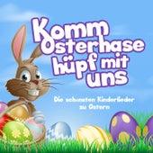 Komm Osterhase hüpf mit uns - Die schönsten Kinderlieder zu Ostern by Various Artists