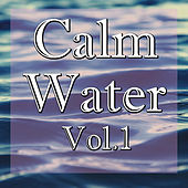 Calm Water, Vol.1 by Various Artists