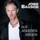 Auf anderen Wegen by Jörg Bausch