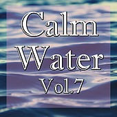 Calm Water, Vol.7 by Various Artists
