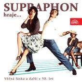 Supraphon hraje... Věčná láska a další z 50. let by Various Artists