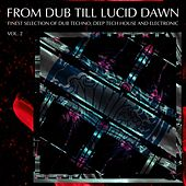 From Dub Till Lucid Dawn, Vol. 2 by Various Artists