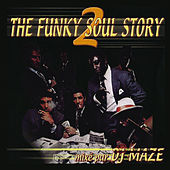 The Funky Soul Story, Vol. 2 by DJ Maze
