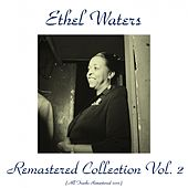 Ethel Waters Remastered Collection Vol. 2 (Remastered 2015) von Ethel Waters